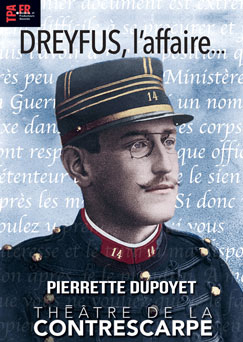 """Affiche du spectacle """"Dreyfus, l'affaire…"""" de Pierrette Dupoyet au Théâtre de la Contrescarpe les dimanches de mai 2020"""