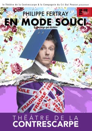 """One man show humoristique """"En mode souci"""" de Philippe Fertray au Théâtre de la Contrescarpe : l'affiche du spectacle"""